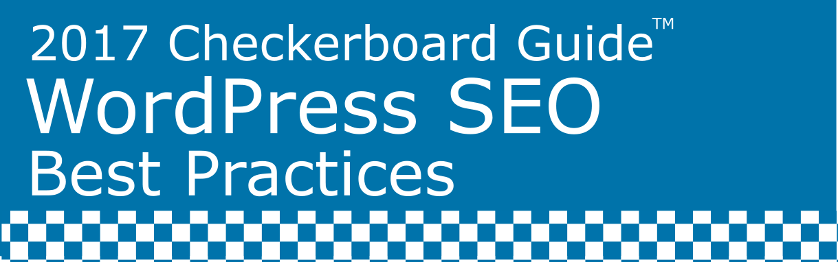 SEO-WordPress-Best-Practices-2017-Checkerboard-Header