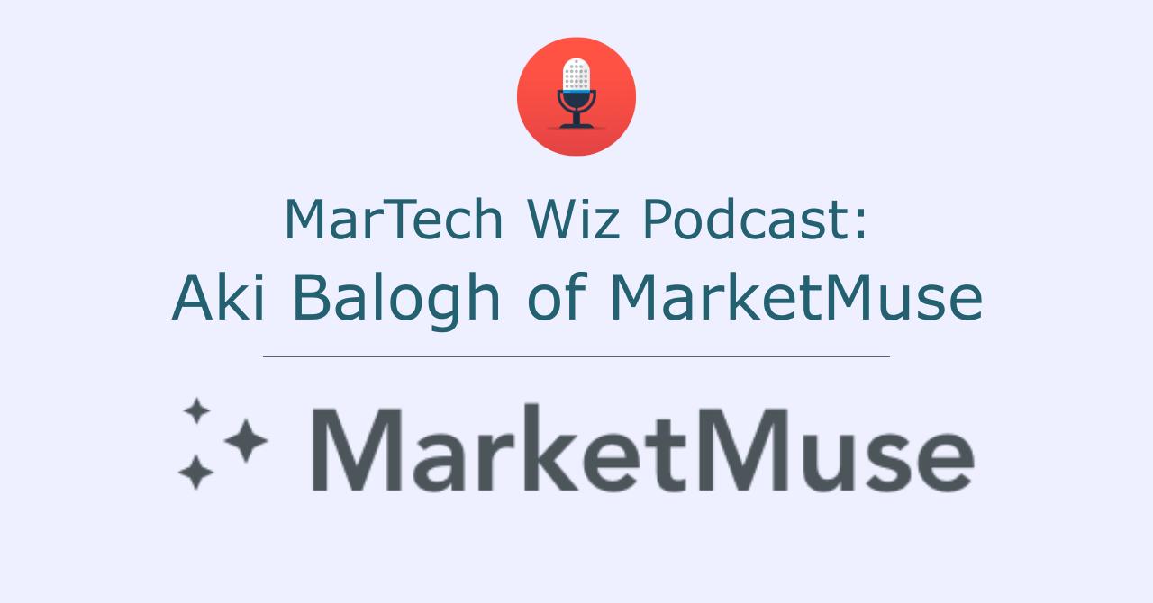 martech-wiz-podcast-aki-balogh-marketmuse
