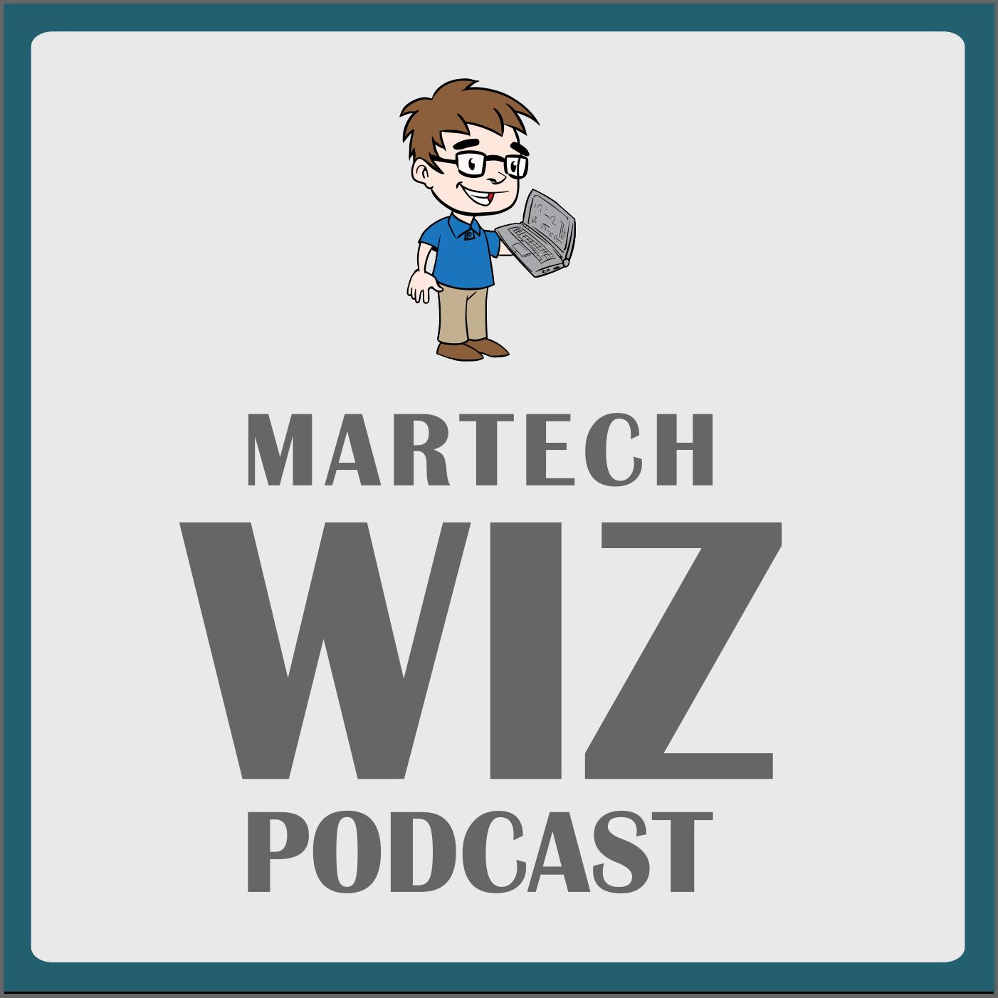 The MarTech Wiz Podcast